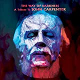 The Way Of Darkness - A Tribute To John Carpenter